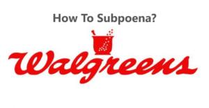 subpoena walgreens
